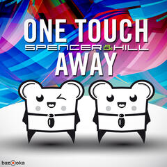 One Touch Away