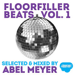 Floorfiller Beats, Vol. 1 - Selected & Mixed by Abel Meyer