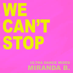 We Can't Stop (Ultra Dance Mixes)