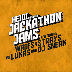 Heidi Presents Jackathon Jams feat. Waifs & Strays vs. Lukas & DJ Sneak