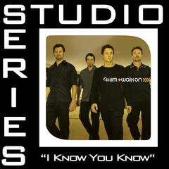 I Know You Now [Studio Series Performance Track]