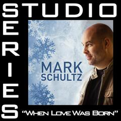 When Love Was Born [Studio Series Performance Track]