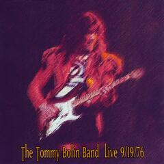 The Tommy Bolin Band Live: 9/19/76 [Original Recording Remastered]
