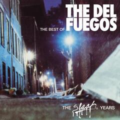 The Best Of The Del Fuegos : The Slash Years