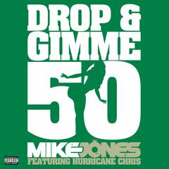 Drop & Gimme 50 (feat. Hurricane Chris) (2-track DMD Single)