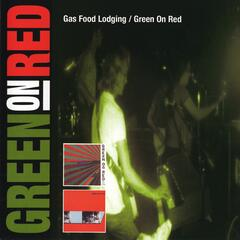 Gas Food Lodging / Green On Red