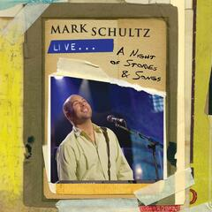 Mark Schultz Live - A Night of Stories & Songs