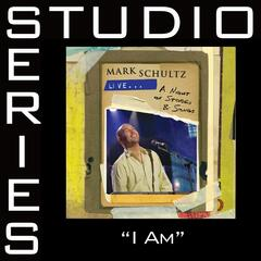 I Am [Studio Series Performance Tracks]