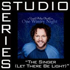 The Singer [Let There Be Light] [Studio Series Performance Track]