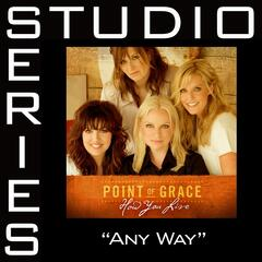 Any Way [Studio Series Performance Track]