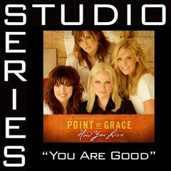 You Are Good [Studio Series Performance Track]
