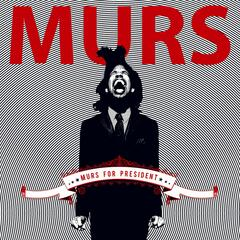 Murs For President (Standard Amended Version)