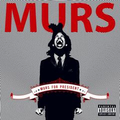Murs For President (Standard Explicit Version)