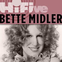 Rhino Hi-Five: Bette Midler