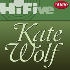 Rhino Hi-Five: Kate Wolf