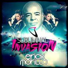 Subliminal Invasion mixed by Erick Morillo (Deluxe DJ Edition)