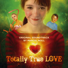 Totally True Love (Original Soundtrack)