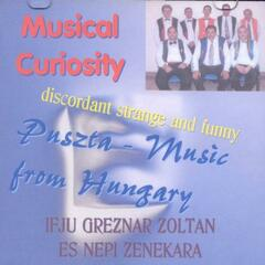 Musical Curiosity: discordant, strange and funny Puszta - Music from Hungary
