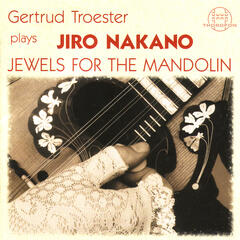 Gertrud Tröster plays Jiro Nakano: Jewels For The Mandolin