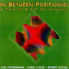 In-Between Position[s] - A Trio In Eight Movements