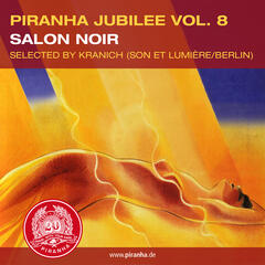 Piranha Jubilee Vol. 8: Salon Noir