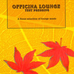 Officina Lounge - A Finest Selection of Lounge Music