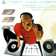 Nick Holder Deep In the Underground: 1994-2000
