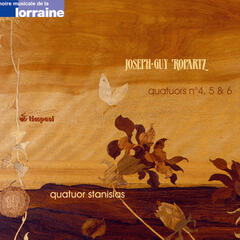 Joseph-Guy Ropartz: Les Quatuors Vol. 2