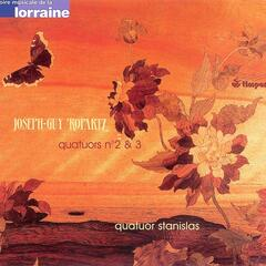 Joseph-Guy Ropartz: Les Quatuors Vol. 1