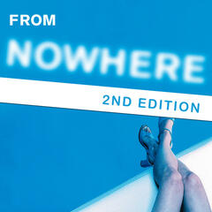 From Nowhere - 2nd Edition
