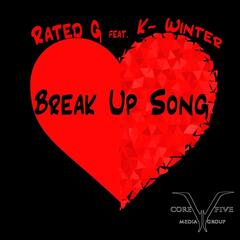 Break Up Song (feat. K-Winter)