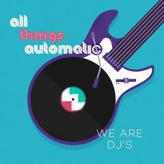 We Are DJ's