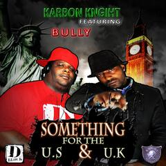 Something for the US & UK (feat. Bully)