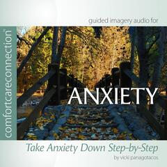 Anxiety: Take Anxiety Down Step-By-Step (feat. Vicki Panagotacos, PhD, FT)