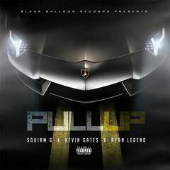 Pull Up (feat. Kevin Gates & Ryan Legend)