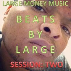 Beats By Large: Session Two