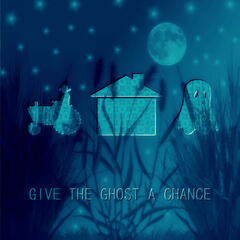 Give the Ghost a Chance