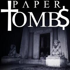 Paper Tombs