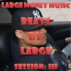 Beats By Large: Session 3