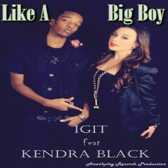 Like a Big Boy (feat. Kendra Black)