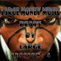 Beats By Large: Session 4
