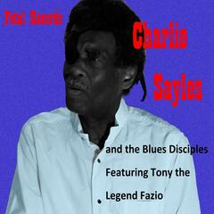 Charlie Sayles and the Blues Disciples