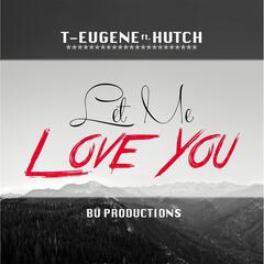 Let Me Love You (feat. Hutch)
