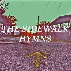 The Sidewalk Hymns