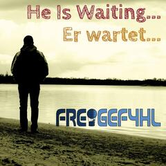 He Is Waiting...