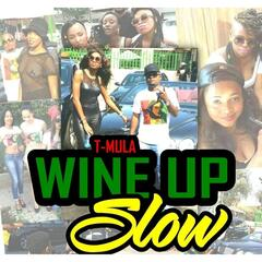 Wine Up Slow