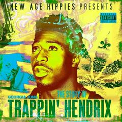 The Story of Trappin' Hendrix