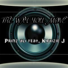 The Way You Move (feat. Kraizie J)