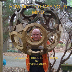 How Not to Lose Your Mind