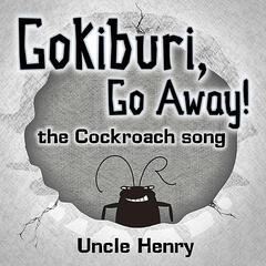 Gokiburi, Go Away! (The Cockroach song)
